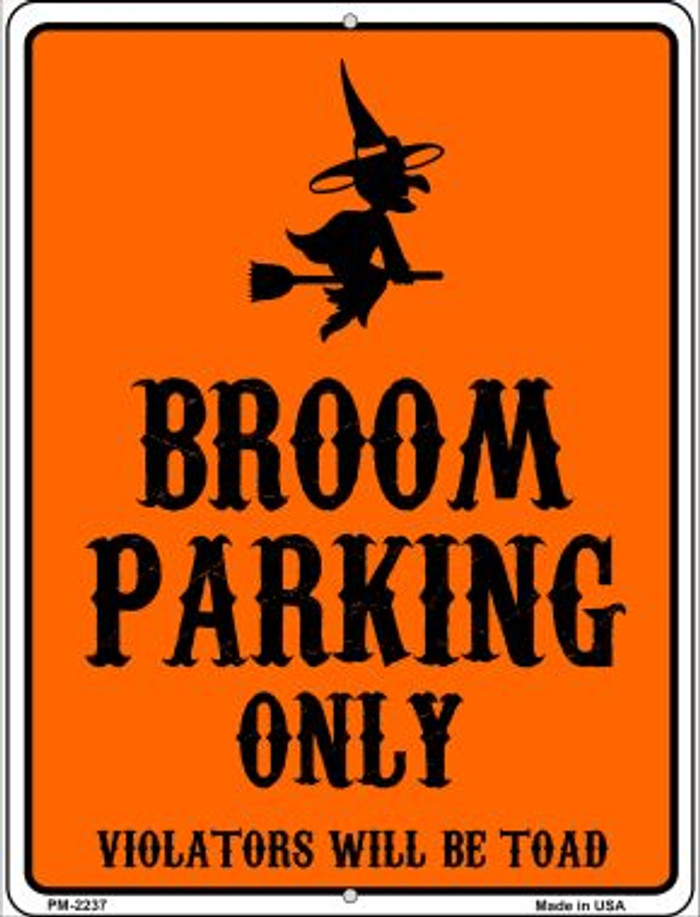 Broom Parking Only Holiday Novelty Mini Metal Parking Sign PM-2237