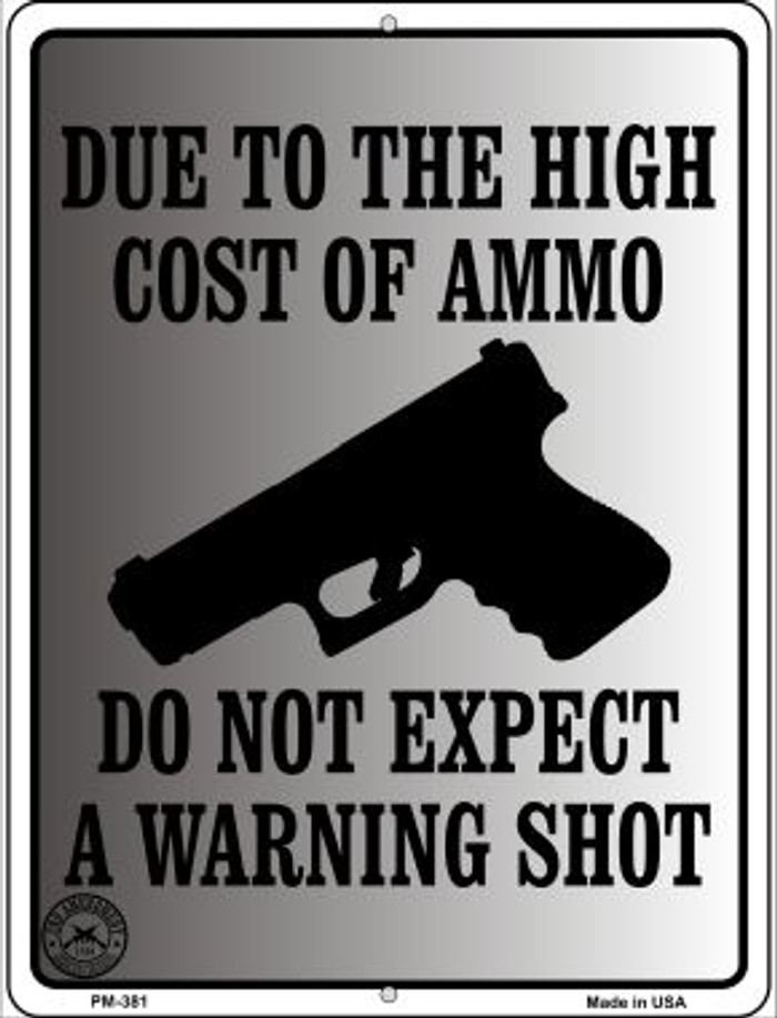 Cost of Ammo Novelty Mini Metal Parking Sign PM-381