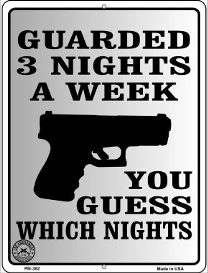 Guarded 3 Nights A Week Novelty Mini Metal Parking Sign PM-382