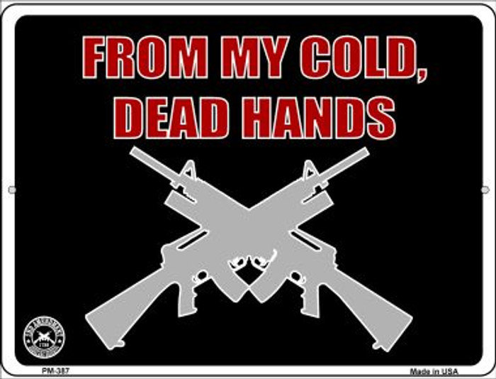 From My Cold Dead Hands Novelty Mini Metal Parking Sign PM-387