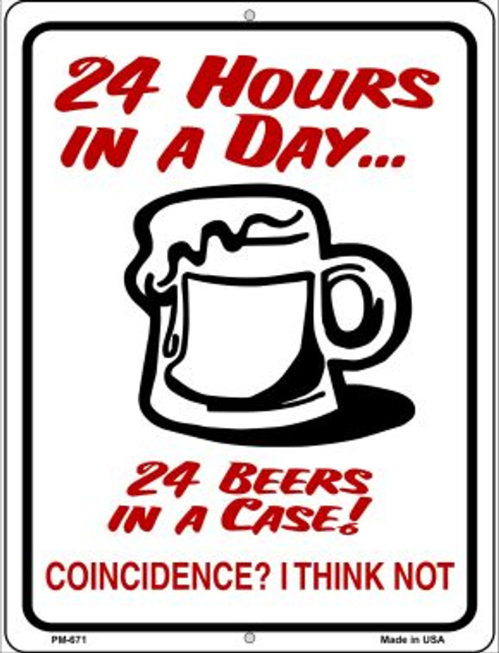 24 Hours In A Day Novelty Mini Metal Parking Sign PM-671