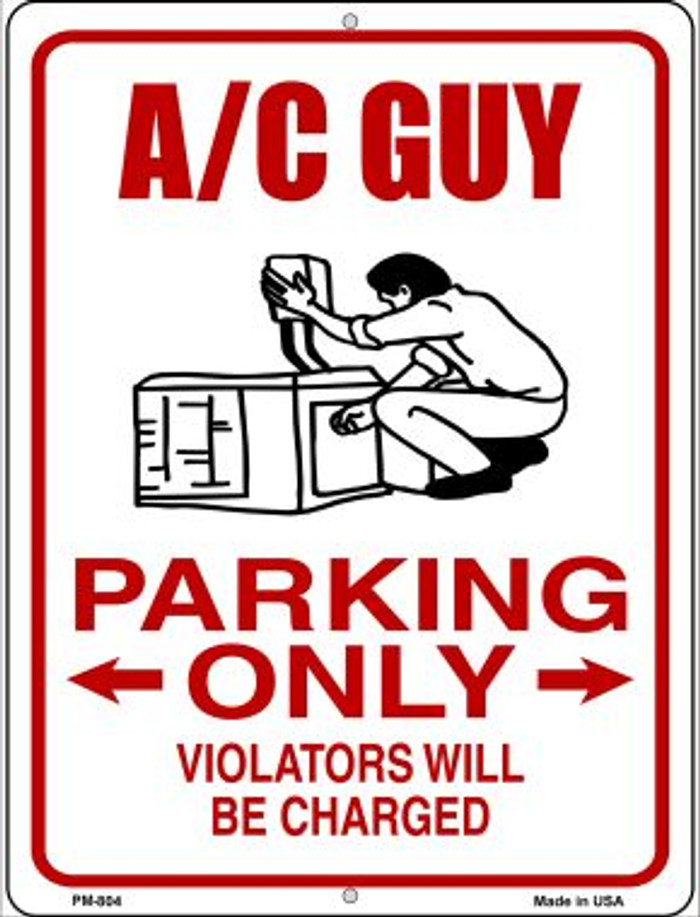AC Guy Parking Only Novelty Mini Metal Parking Sign PM-804
