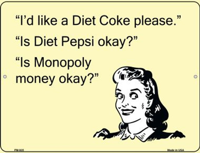 Diet coke please Novelty Mini Metal Parking Sign PM-935