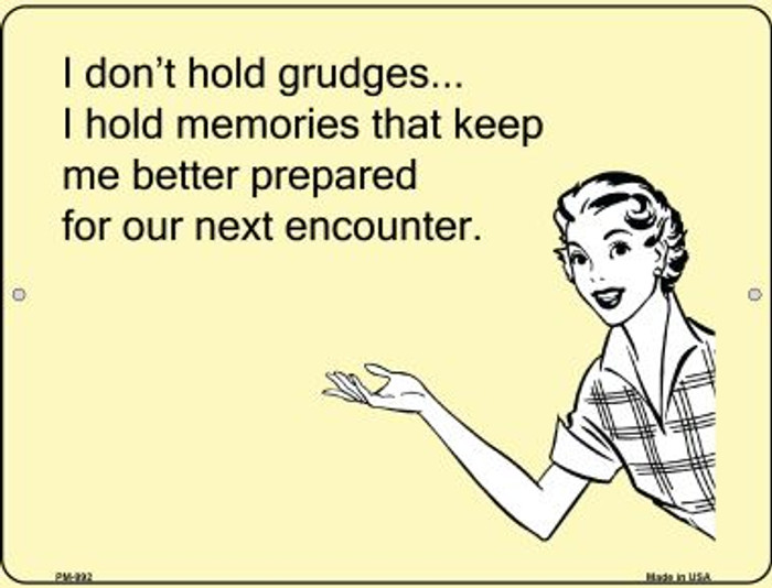I dont hold grudges Novelty Mini Metal Parking Sign PM-992