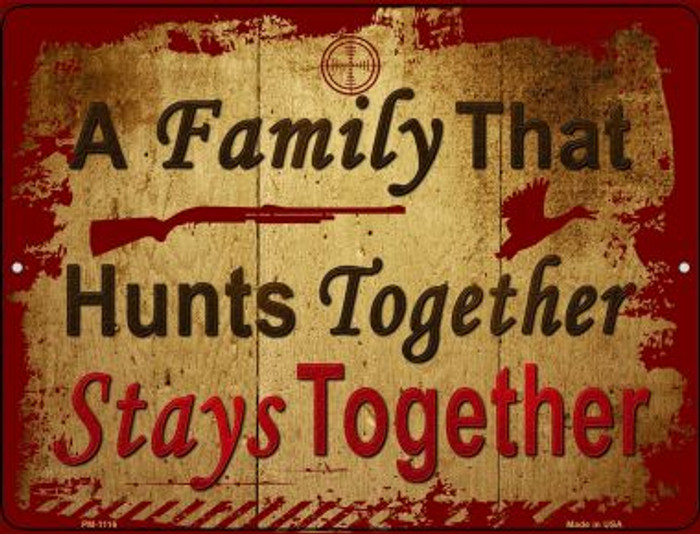 A Family That Hunts Together Novelty Mini Metal Parking Sign PM-1116