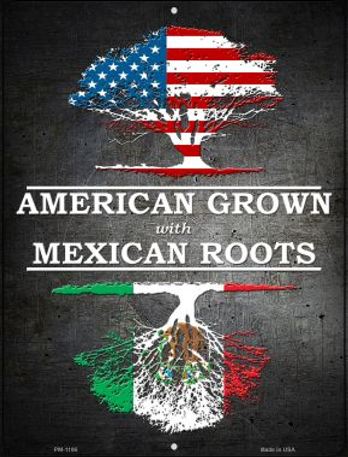 American Grown Mexican Roots Novelty Mini Metal Parking Sign PM-1106