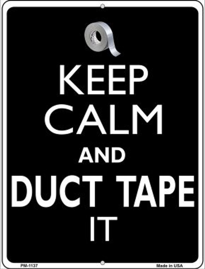 Keep Calm & Duct Tape It Novelty Mini Metal Parking Sign PM-1137