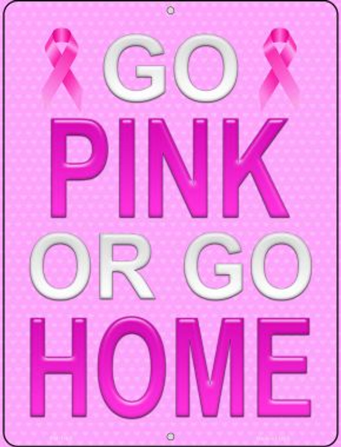 Go Pink Or Go Home Breast Cancer Novelty Mini Metal Parking Sign PM-1182