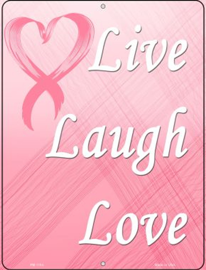 Live Laugh Love Breast Cancer Novelty Mini Metal Parking Sign PM-1184
