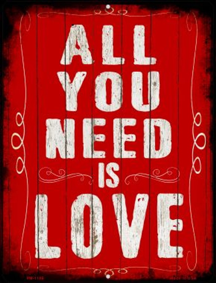 All You Need Is Love Novelty Mini Metal Parking Sign PM-1189
