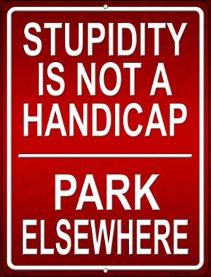Stupidity Not A Handicap Novelty Mini Metal Parking Sign PM-1241