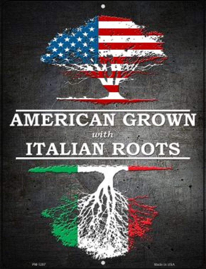 American Grown Italian Roots Novelty Mini Metal Parking Sign PM-1297