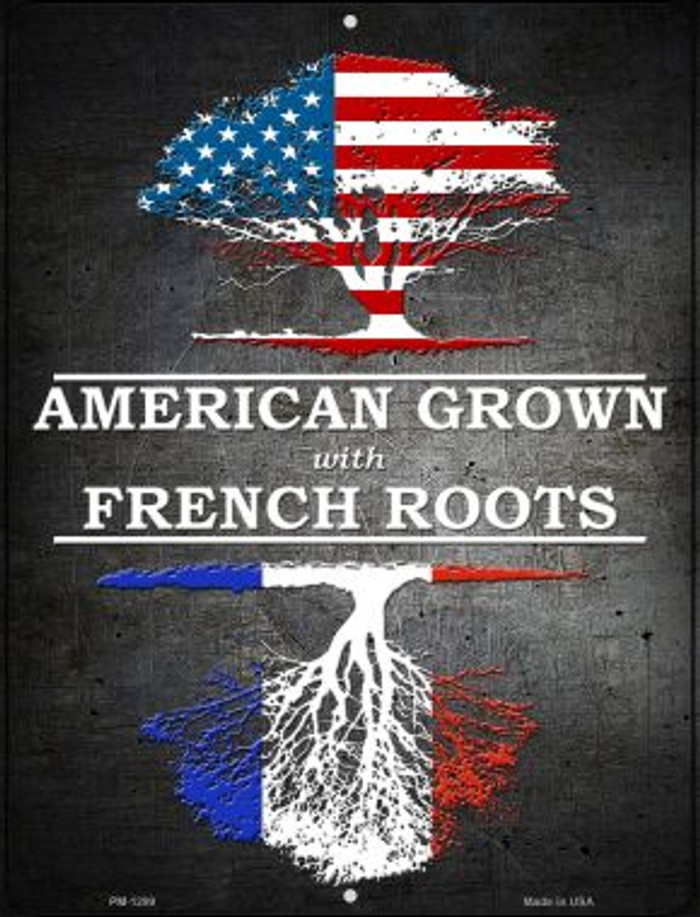 American Grown French Roots Novelty Mini Metal Parking Sign PM-1299
