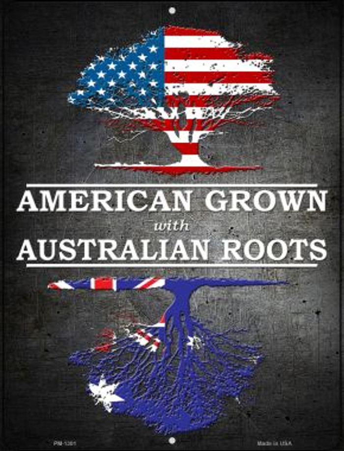 American Grown Australian Roots Novelty Mini Metal Parking Sign PM-1301