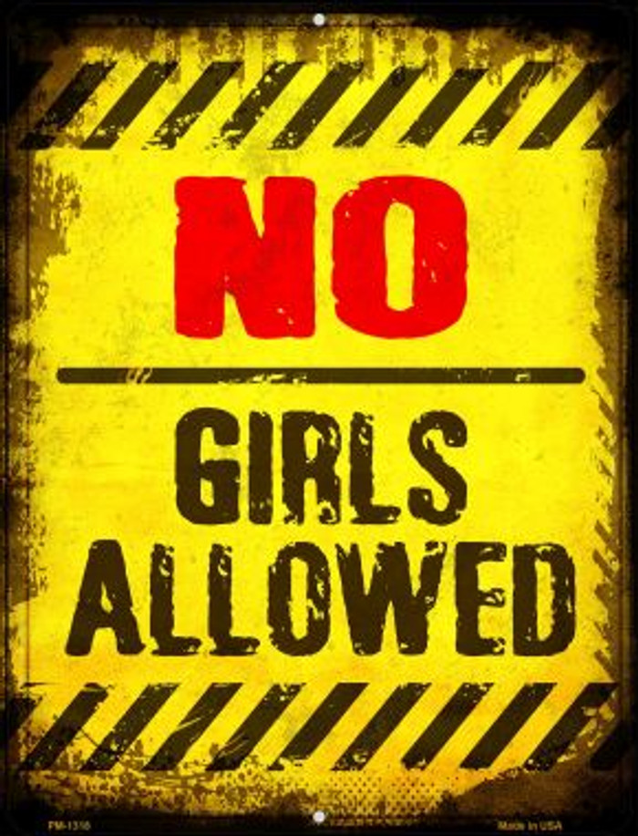 No Girls Allowed Novelty Mini Metal Parking Sign PM-1318