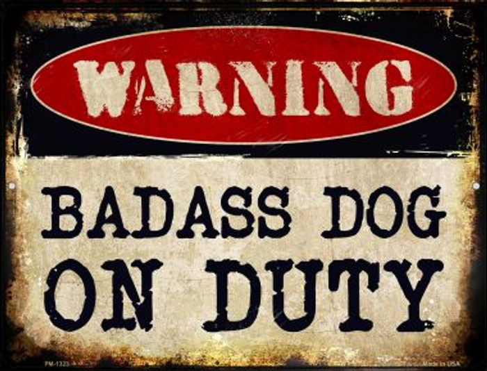 Badass Dog Novelty Mini Metal Parking Sign PM-1323