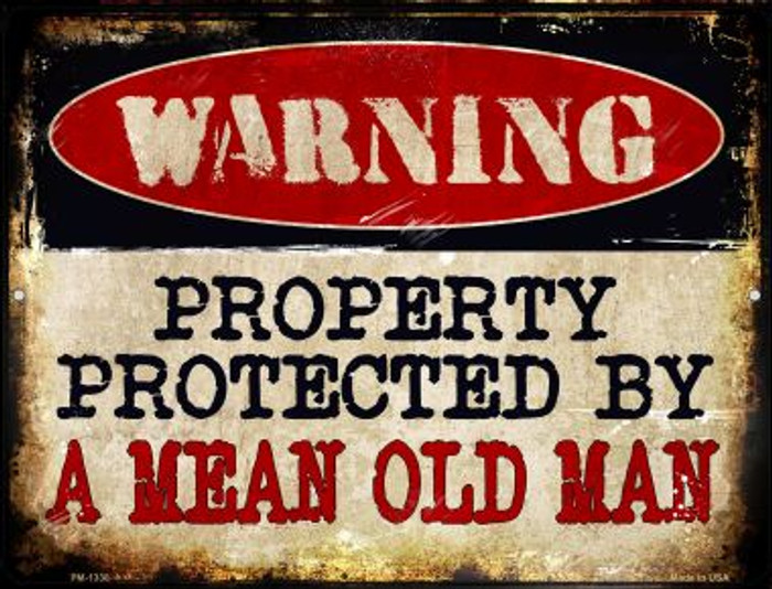 A Mean Old Man Novelty Mini Metal Parking Sign PM-1338