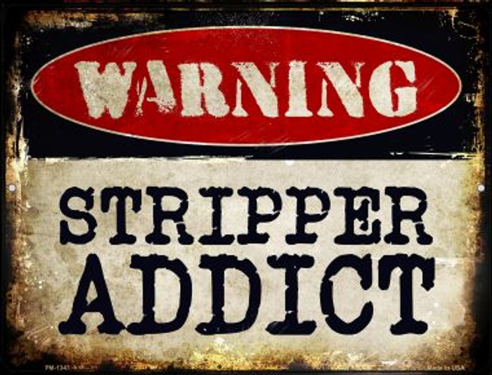 Stripper Addict Novelty Mini Metal Parking Sign PM-1347