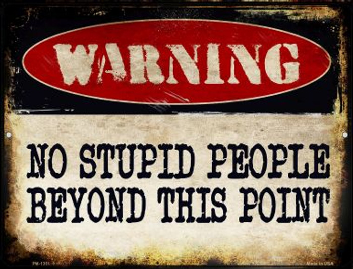 No Stupid People Novelty Mini Metal Parking Sign PM-1351