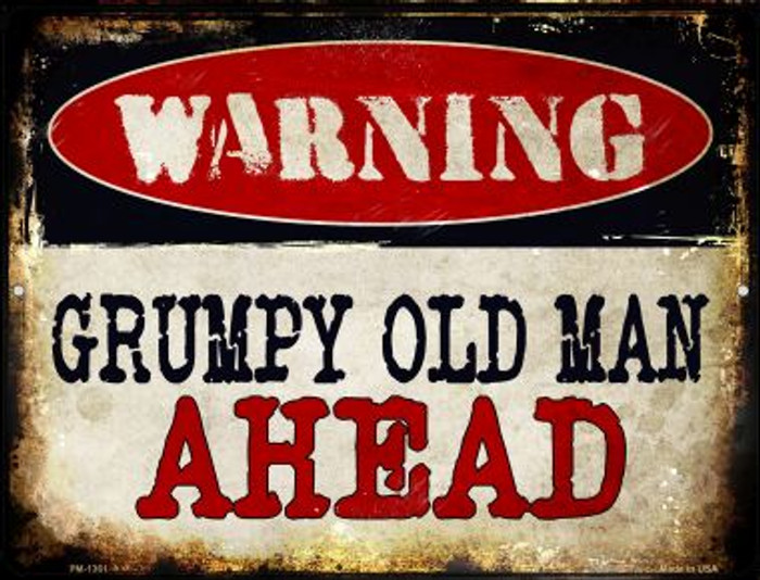 Grumpy Old Man Novelty Mini Metal Parking Sign PM-1361
