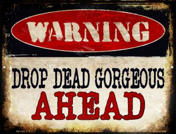Drop Dead Gorgeous Novelty Mini Metal Parking Sign PM-1362