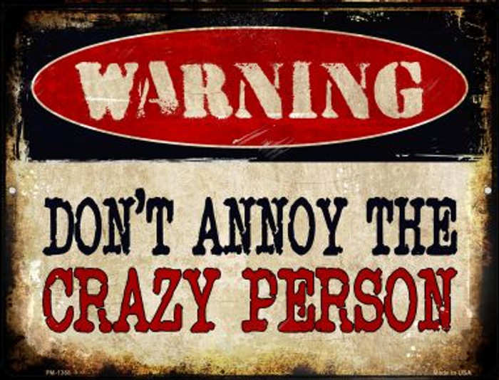 Crazy Person Novelty Mini Metal Parking Sign PM-1368
