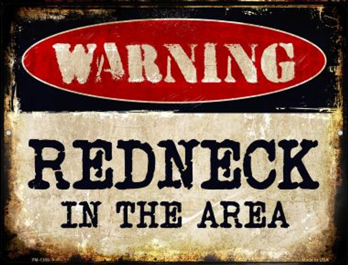 Redneck In The Area Novelty Mini Metal Parking Sign PM-1369