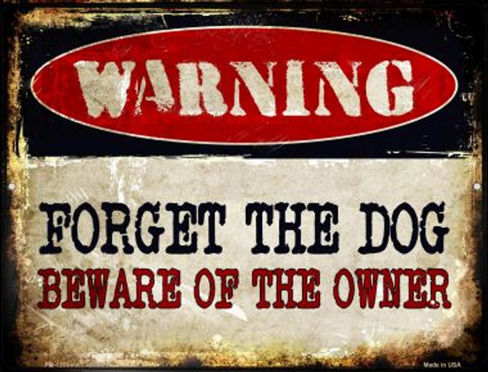Forget The Dog Novelty Mini Metal Parking Sign PM-1371