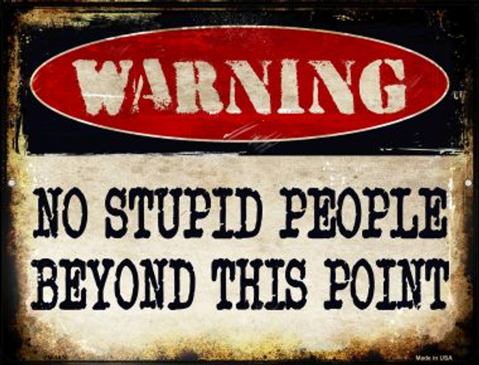 No Stupid People Novelty Mini Metal Parking Sign PM-1436