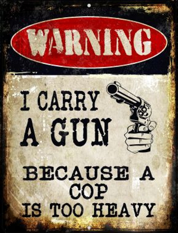 I Carry A Gun Novelty Mini Metal Parking Sign PM-1437