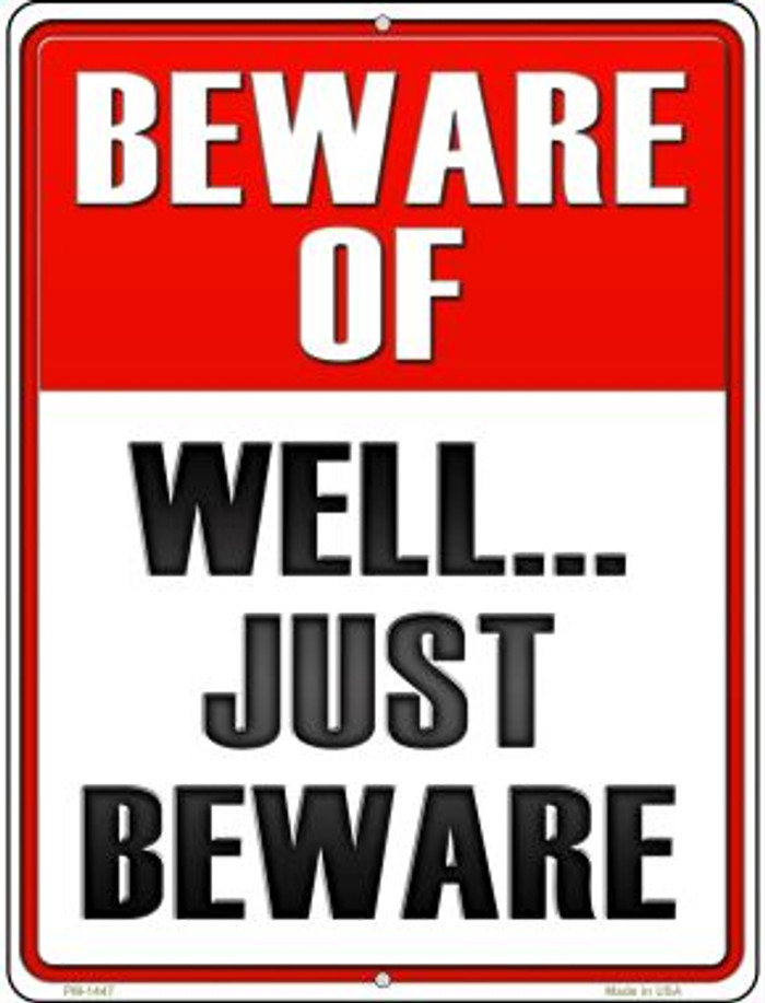 Well Just Beware Novelty Mini Metal Parking Sign PM-1447