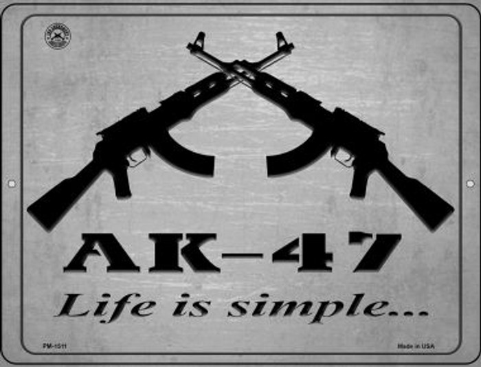 AK-47 Life Is Simple Novelty Mini Metal Parking Sign PM-1511