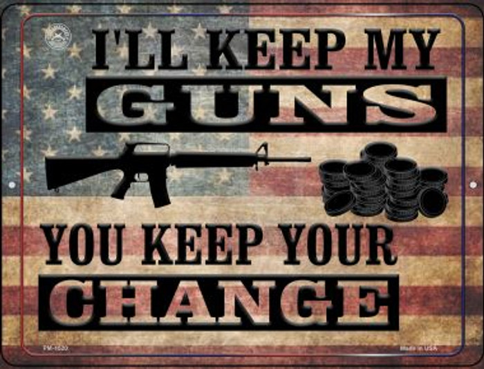 Ill Keep My Guns You Keep Your Change Novelty Mini Metal Parking Sign PM-1520
