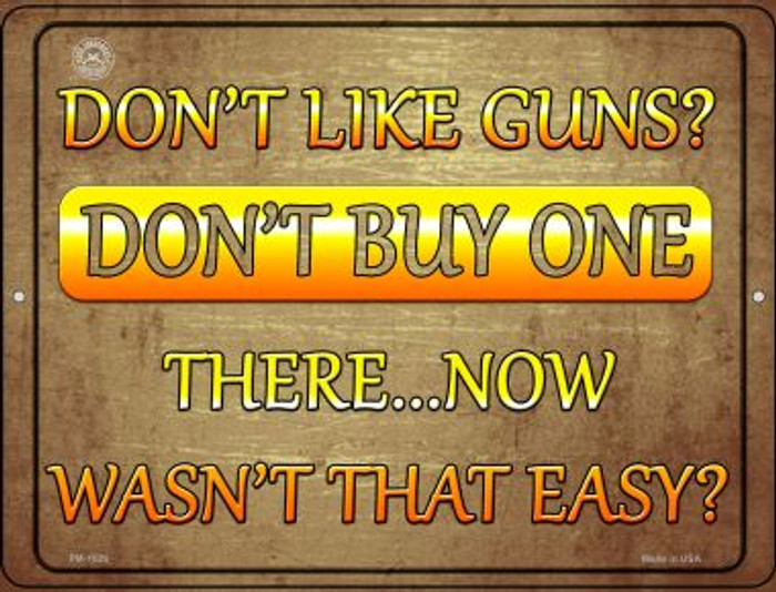Dont Like Guns Dont Buy One Novelty Mini Metal Parking Sign PM-1526
