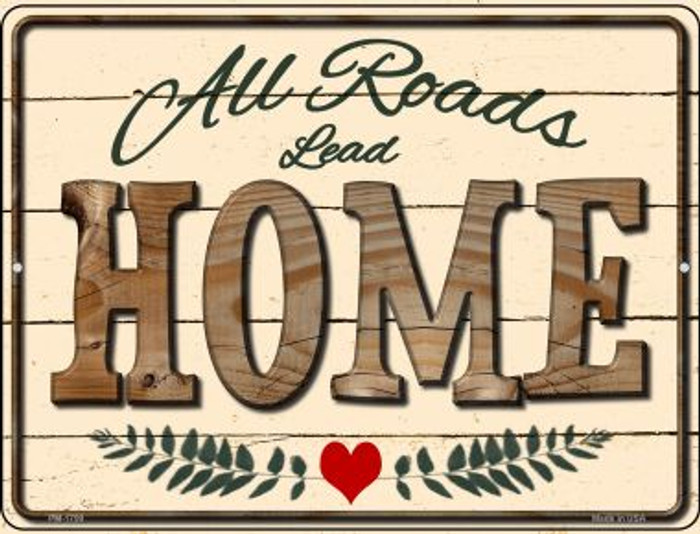 All Roads Lead Home Novelty Mini Metal Parking Sign PM-1799