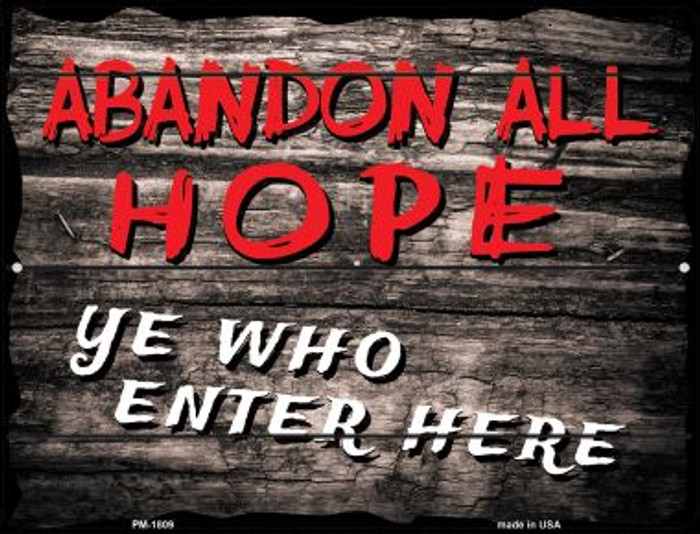 Abandon All Hope Novelty Mini Metal Parking Sign PM-1809
