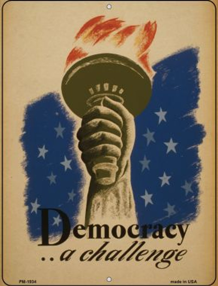 Democracy a Challenge Novelty Mini Metal Parking Sign PM-1934