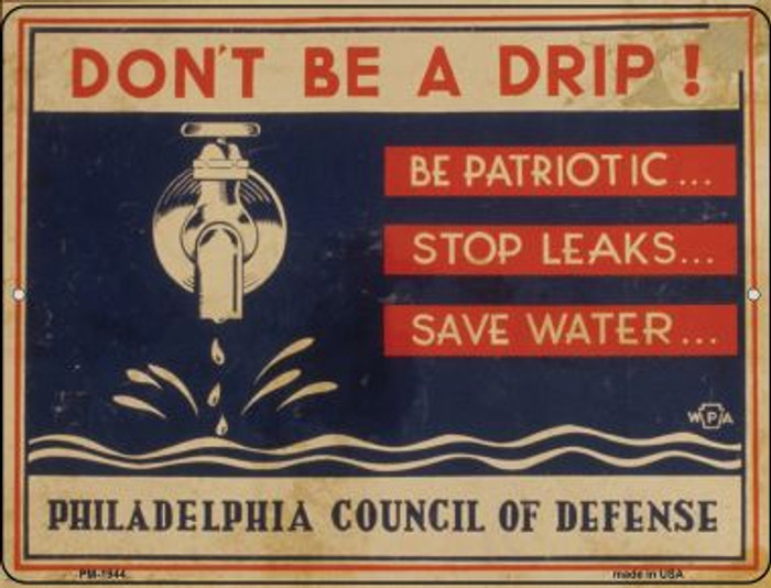 Dont Be a Drip Novelty Mini Metal Parking Sign PM-1944