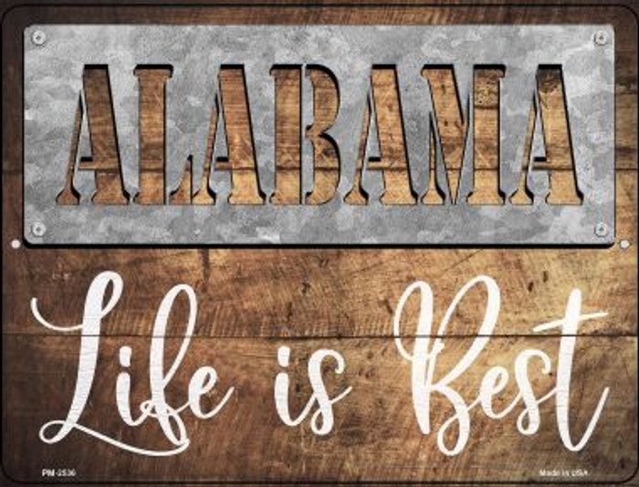 Alabama Stencil Life is Best Novelty Mini Metal Parking Sign PM-2536