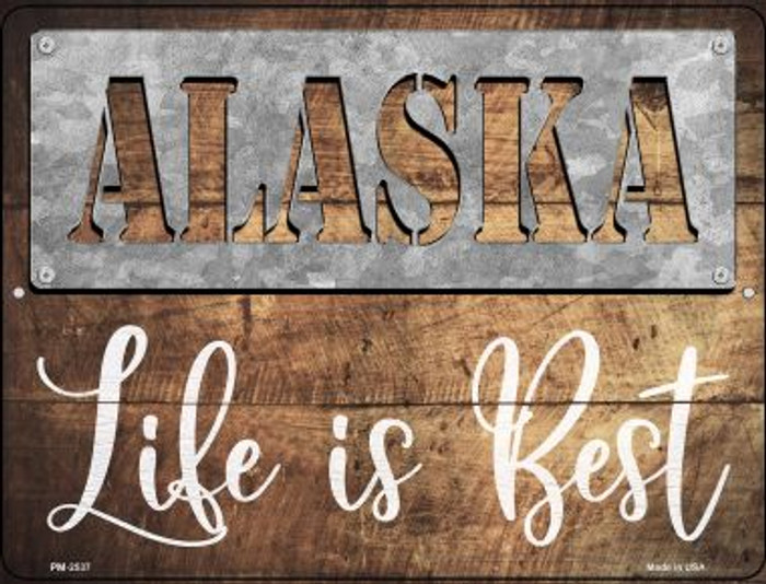 Alaska Stencil Life is Best Novelty Mini Metal Parking Sign PM-2537