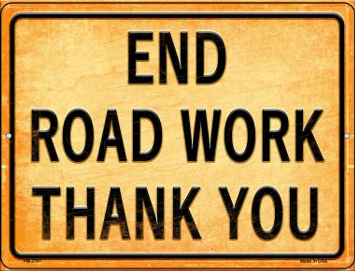 End Road Work Thank You Novelty Mini Metal Parking Sign PM-2701