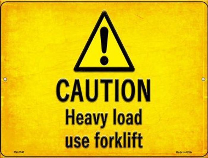 Caution Heavy Load Use Forklift Novelty Mini Metal Parking Sign PM-2746