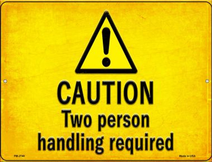 Caution Two Person Handling Required Novelty Mini Metal Parking Sign PM-2748