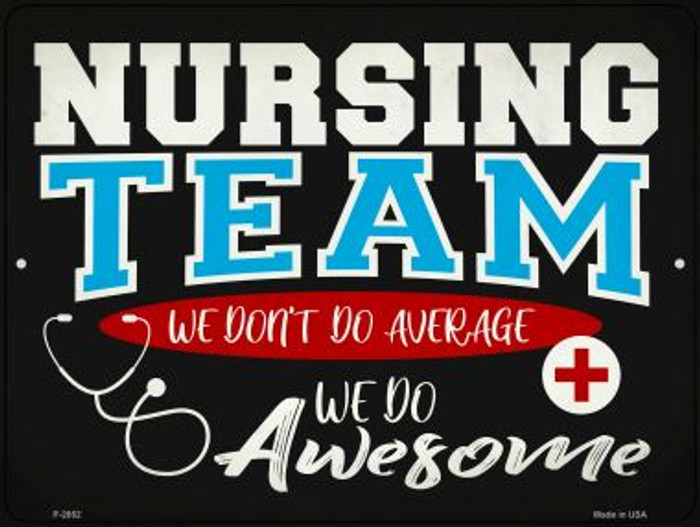 Awesome Nursing Team Novelty Metal Parking Sign P-2852