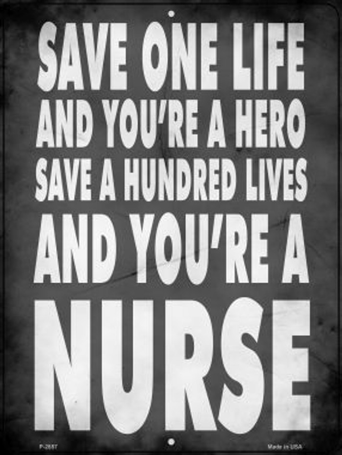 Nurses Save a Life Novelty Metal Parking Sign P-2857