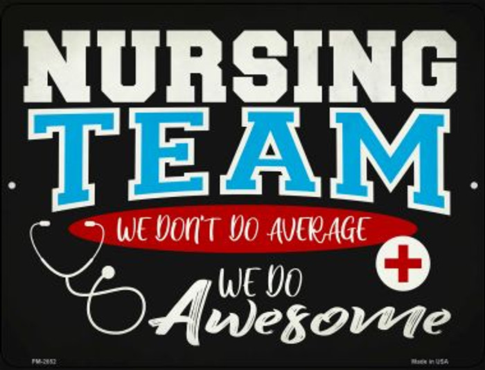 Awesome Nursing Team Novelty Metal Mini Parking Sign PM-2852