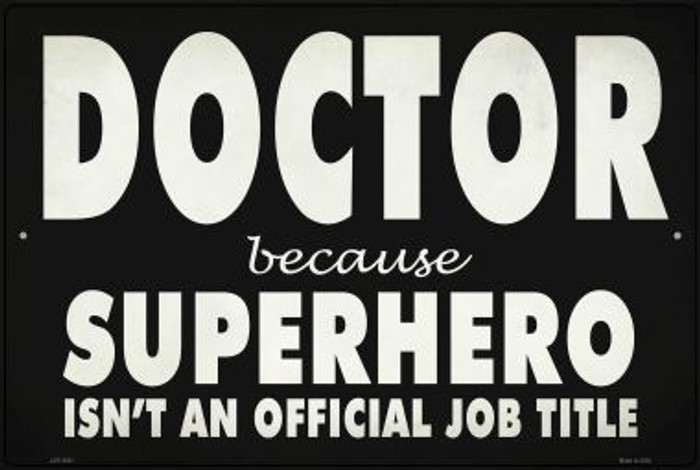 Doctor Official Job Title Novelty Metal Large Parking Sign LGP-2851