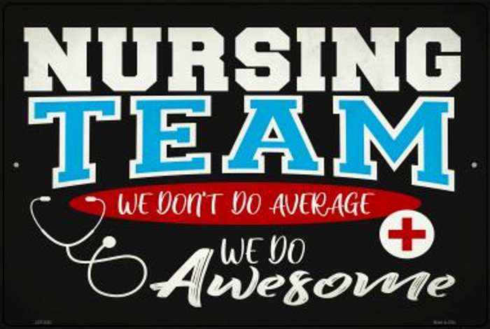 Awesome Nursing Team Novelty Metal Large Parking Sign LGP-2852