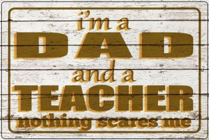 Dad and Teacher Novelty Metal Large Parking Sign LGP-2894