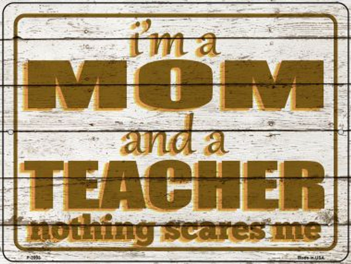Mom and Teacher Novelty Metal Parking Sign P-2893
